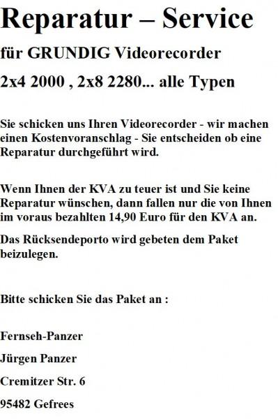 Reparatur Video 2x4 2000 für GRUNDIG Videorecorder 2x4 2000 , 2x8 2280... alle Typen
